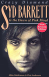 Crazy Diamond: Syd Barrett and the Dawn of Pink Floyd