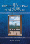 The Representational and the Presentational: An Essay on Cognition and the Study of Mind