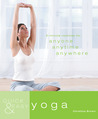 Quick & Easy Yoga: 5-Minute Routines for Anyone, Anytime, Anywhere