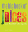 Big Book of Juices: More than 400 Natural Blends for Health and Vitality Every Day