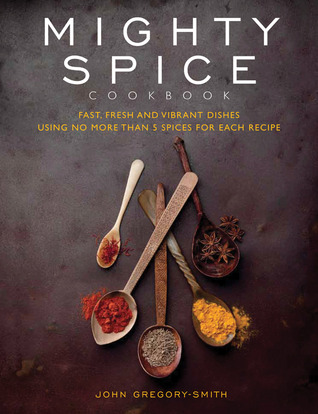 Mighty Spice Cookbook by John Gregory-Smith