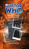 Short Trips: Snapshots (Doctor Who Short Trips Anthology Series)