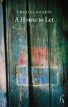 A House to Let by Charles Dickens