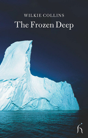 The Frozen Deep by Wilkie Collins