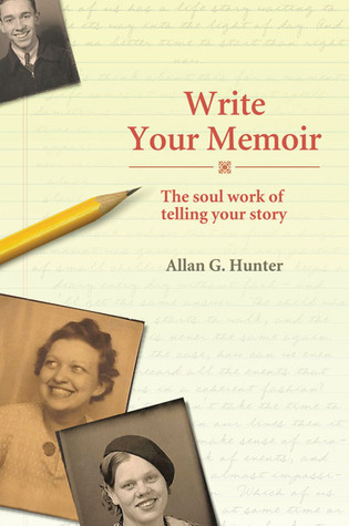 Write Your Memoir by Allan G. Hunter