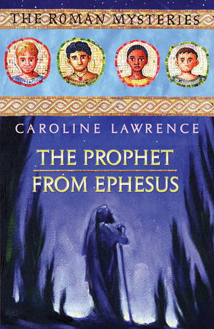 The Prophet from Ephesus (Roman Mysteries, #16)