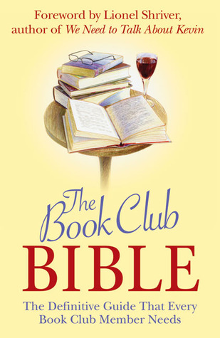 The Book Club Bible by Lionel Shriver