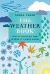 The Weather Book: Why It Happens and Where It Comes From