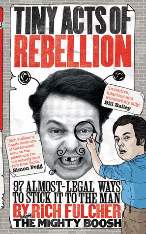 Tiny Acts of Rebellion by Rich Fulcher