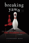 Breaking Yawn: The Second Book in the Twishite Saga: A Parody (Twishite Saga, #2)