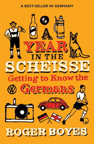 A Year in the Scheisse by Roger Boyes