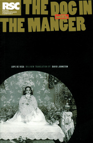 The Dog in the Manger by Lope de Vega