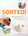 Sorted!: The Ultimate Guide to Organising Your Life Once and for All