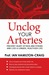 Unclog Your Arteries: prevent heart attack and stroke and live a longer, healther life