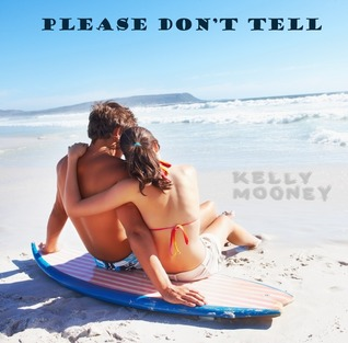 Please Don't Tell by Kelly Mooney