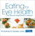 Eating for Eye Health: The Macular Degeneration Cookbook