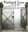 Privileged Lives & other Lies
