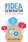 The Idea Generator: Tools for Business Growth