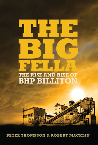The Big Fella: The Rise and Rise of BHP Billiton