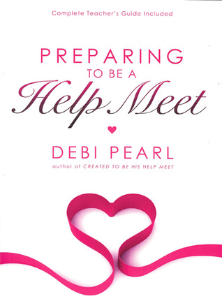 Preparing To Be a Help Meet by Debi Pearl