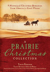 A Prairie Christmas Collection by Tracie Peterson