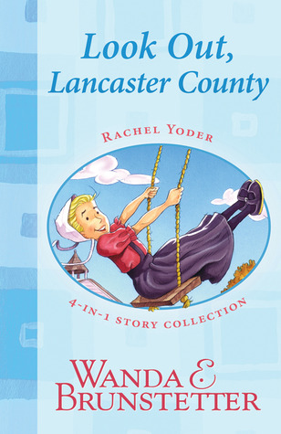Look Out, Lancaster County! by Wanda E. Brunstetter
