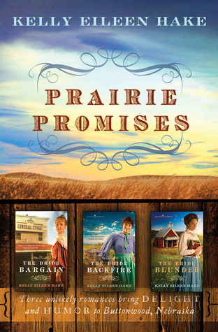 Prairie Promises by Kelly Eileen Hake