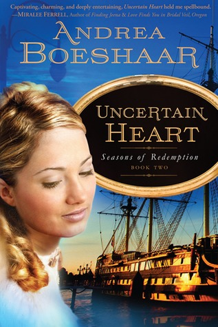Uncertain Heart (Seasons of Redemption, #2) by Andrea Boeshaar