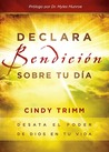 Declara Bendicion sobre tu dia / It declares blessing on your day (Spanish Edition)