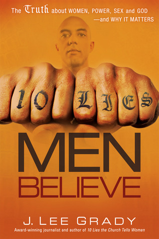 10 Lies Men Believe by J. Lee Grady