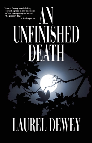 An Unfinished Death by Laurel Dewey