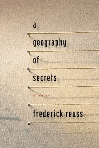 A Geography of Secrets by Frederick Reuss