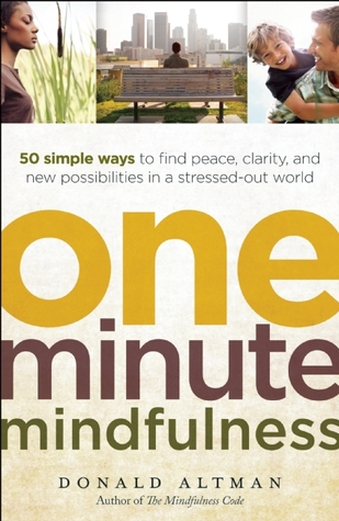 One-Minute Mindfulness by Donald Altman