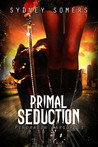Primal Seduction (Pendragon Gargoyles #1-2)