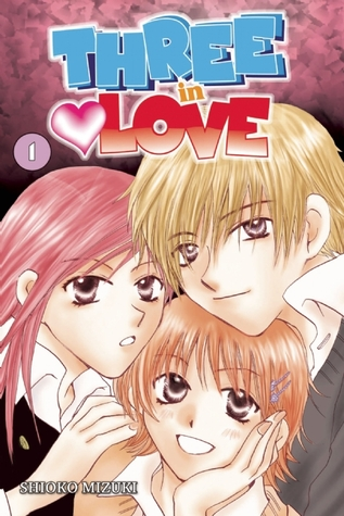 Three in Love, Volume 1 by Shioko Mizuki