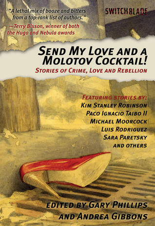 Send My Love and a Molotov Cocktail! by Gary Phillips