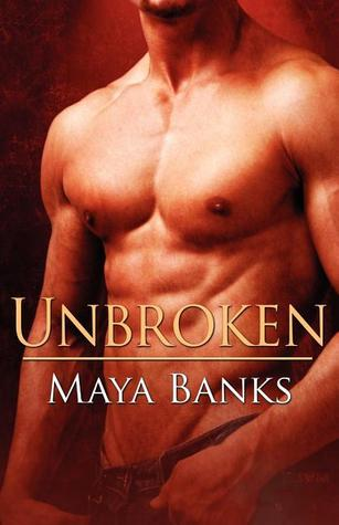 Unbroken by Maya Banks