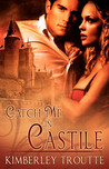 Catch Me in Castile by Kimberley Troutte