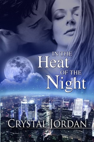 In the Heat of the Night by Crystal Jordan