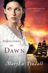 Surrender the Dawn (Surrender to Destiny, #3)