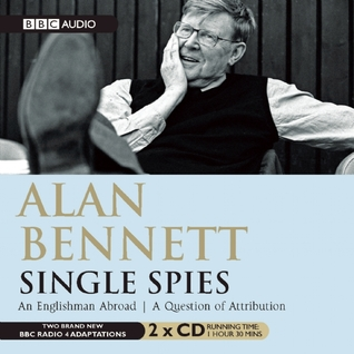 Single Spies: An Englishman Abroad/A Question of Attribution