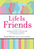 Life Is Friends: A Complete...
