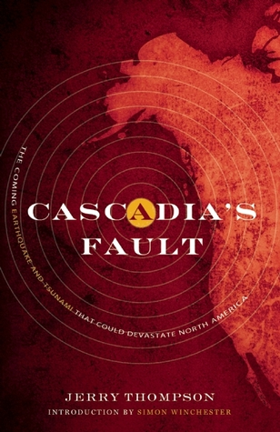 Cascadia's Fault by Jerry Thompson