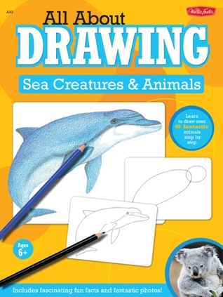 All About Drawing Sea Creatures & Animals