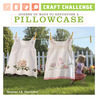 Craft Challenge: Dozens of Ways to Repurpose a Pillowcase
