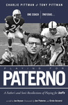 Playing for Paterno: One Coach, Two Eras . . . A Father and Son's Recollections of Playing for JoePa
