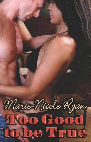 Too Good to Be True by Marie-Nicole Ryan