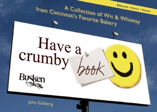 Have a Crumby Book: A Collection of Wit and Whimsy from Cincinnati's Favorite Bakery