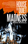 House of Quiet Madness