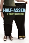 Half-Assed: A Weight-Loss Memoir